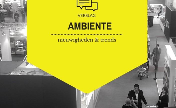Ambiente 2016: Trends!