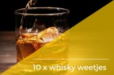 10 weetjes over whisky
